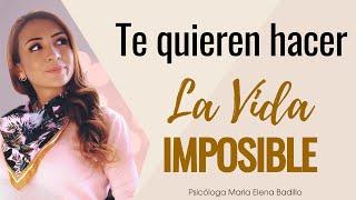 ¿Te quieren hacer la vida imposible? | Psicóloga Maria Elena Badillo