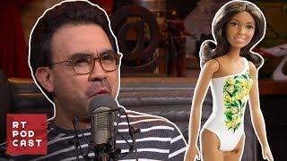 RT Podcast #457 - He Loves Barbies