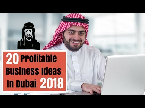Top 20 Profitable Business Ideas In Dubai for 2018