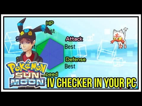 How to Check IVS in Pokemon Sun and Moon! IV Checker in your PC [HOW TO GUIDE]