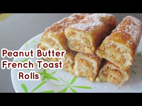 Peanut Butter French Toast Rolls-Ups
