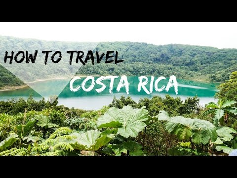 How to Travel Costa Rica