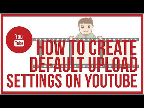 How To Create Default Upload Settings On YouTube - YouTube Tutorial