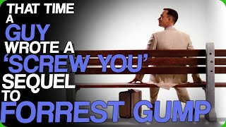 """That Time A Guy Wrote A """"Screw You"""" Sequel To Forrest Gump (Did We Really Need These Sequels?!?)"""