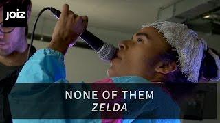None Of Them - Zelda (live at joiz)