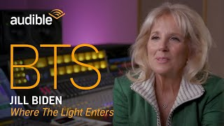 Behind the Scenes with Jill Biden, of 'Where the Light Enters'