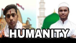 HUMANITY    इंसानियत    SARFARAZ ANSARI