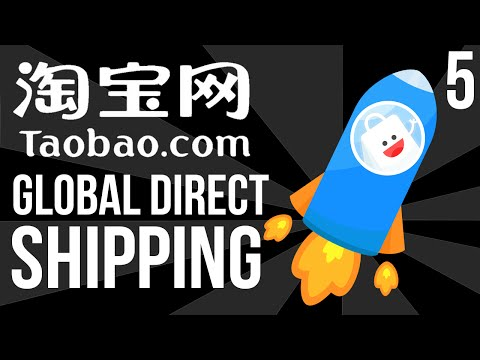 [Video 5] How To Save On Shipping With Taobao Global Direct Shipping