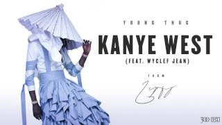Young Thug - Kanye West (feat. Wyclef Jean) [Official Audio]