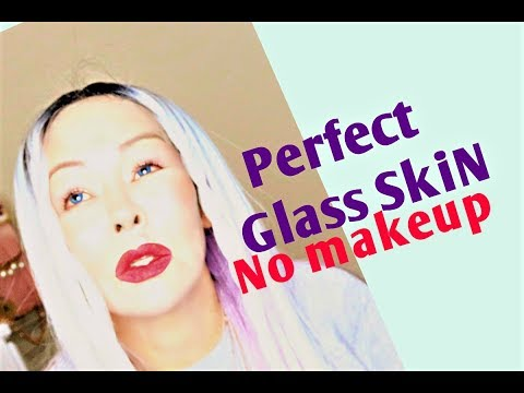 Perfect GLASS SKIN ROUTINE without makeup Plus GRWM