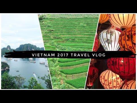 VIETNAM VLOG 2017 - Ha Noi, Ha Long Bay, Sa Pa & Hoi An