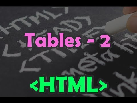 Tables in HTML (Part 2) - Chapter 5 | Attributes of the Table | Cells Spacing and Padding