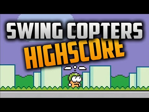 Swing Copters HIGH SCORE + Updates!