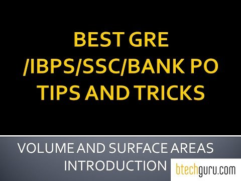Volume and surface area Intro:GRE Math Tricks and Tips(IBPS/SSC/GATE/BANK PO)