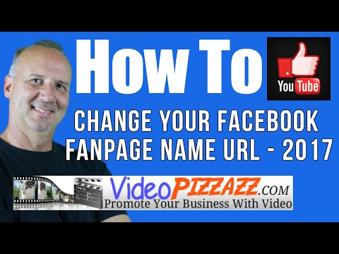How to Change Your Facebook FanPage Name URL - 2017