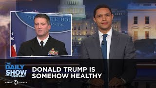 Donald Trump Is Somehow Healthy: The Daily Show