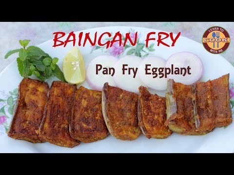 Baingan Fry Recipe (Pan Fry Eggplant/Brinjal) | Vegetable Recipes - How to Make Fried Eggplant