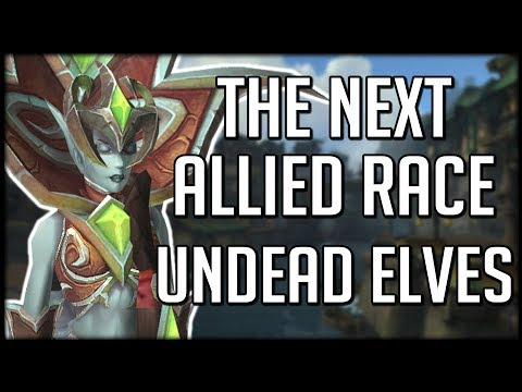 THE NEXT ALLIED RACE? Undead Elves Joining The Horde (SAN'LAYN) | WoW Battle for Azeroth
