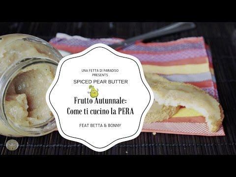Frutto Autunnale:Come ti cucino la PERA Feat Betta&Bonny|Spiced Pear Butter||  Una Fetta Di Paradiso