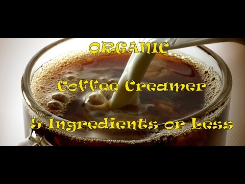 How to Make Organic Coffee Creamer - NO MORE CHEMICALS