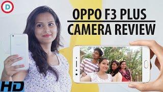 Oppo F3 Plus Camera Review & Test | ओप्पो एफ3 प्लस कैमरा रिव्यू | Fantastic Dual Selfie Camera