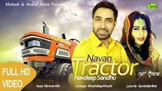 Navdeep Sandhu ll Khushdeep Khushi ll Nava Tractor ll  Anand Music II New Punjabi Song 2017