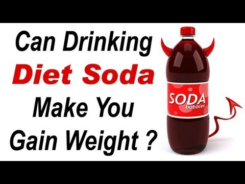 Can Drinking Diet Soda Make You Gain Weight ?
