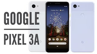 Pixel 3a The Mid Range Smartphone from Google