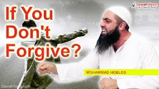 If You Dont Forgive ? ᴴᴰ ┇Mohammad Hoblos┇ Dawah Team