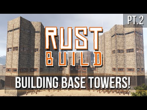 RUST - Building Base Towers! [Pt.2]
