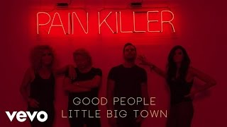 Little Big Town - Good People (Audio)