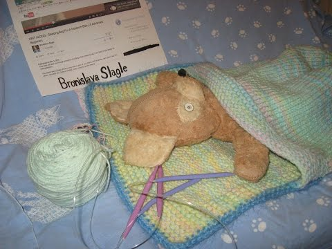 my knit-a-long with fellow YouTuber Bronislava Slagle - Sleeping Bag For A Newborn Baby (kal)