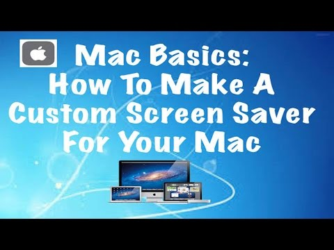 Mac Basics: How To Make A Screen Saver