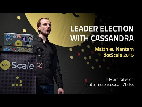 dotScale 2015 - Matthieu Nantern - Leader election with Cassandra