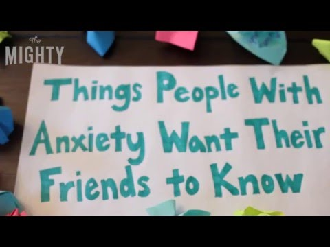 Things People With Anxiety Want Their Friends to Know