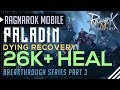 Download  Paladin Tank 26K+ HEAL Build Dying Recovery Heal| Breakthrough #3 |Ragnarok Mobile SEA Eternal Love MP3,3GP,MP4
