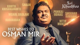 Best Wishes To Osman Mir | Messages from Music Fraternity