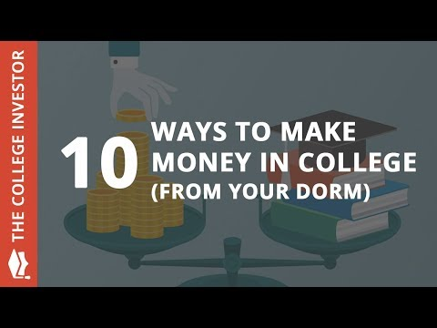 10 Ways To Make Money In College (From Your Dorm Room)