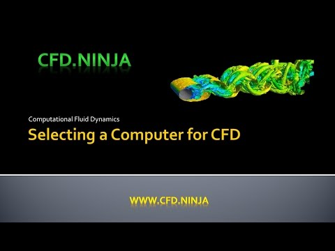 Selecting a Computer for CFD - Processor - Part 1/5