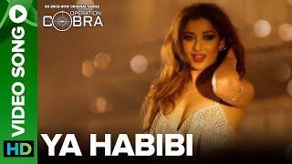 Ya Habibi - Song | Gautam Gulati | Nyra Banerjee - Operation Cobra | An Eros Now Original Series