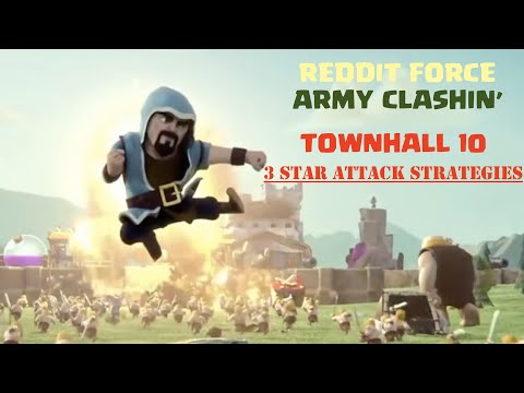 Army Clashin': Townhall 10 attack strategies by Reddit Force
