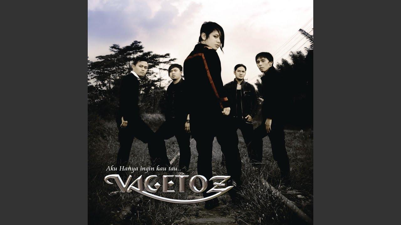 Vagetoz - Ku Hanya Ingin Kau Tahu