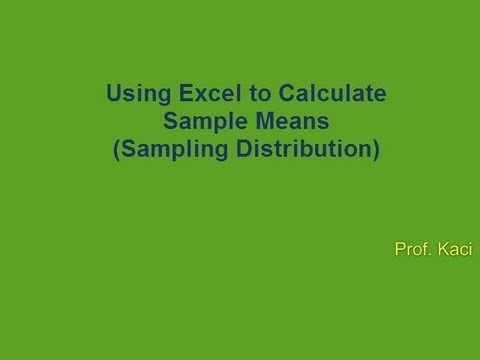 Statistics: Using Excel to Calculate Sample Means (Sampling Distribution)