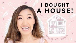 I BOUGHT A HOUSE!