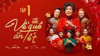 Về Quê Ăn Tết - Tập 1   Hài Tết Việt Hương 2020   Hoài Tâm, Hữu Tín, Tuấn Kiệt