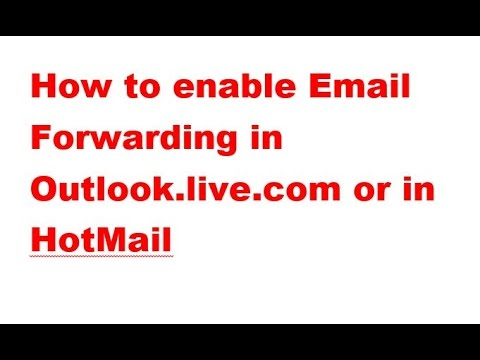 How to enable email forwarding in Outlook live com or in HotMaile