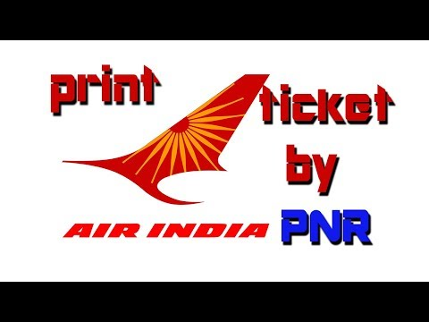 [HOW TO] Print AIRINDIA Flight Ticket using PNR - 100% working - 2018