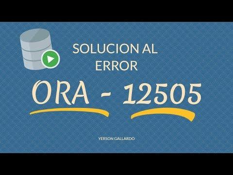 Solución a Error encontrado ORA-12505