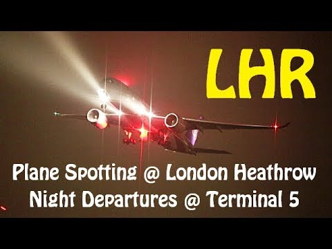 London Heathrow Plane Spotting - Night Departures @ Terminal 5 Part 1