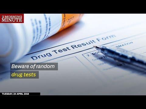 Beware of random drug tests